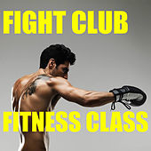 Fight Club Fitness Class by Various Artists
