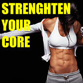 Strengthen Your Core by Various Artists