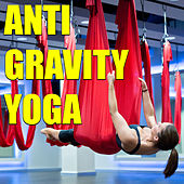 Anti Gravity Yoga by Various Artists