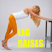 Leg Raises by Various Artists