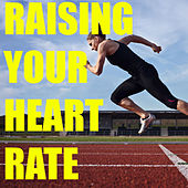 Raising Your Heart Rate by Various Artists