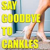 Say Goodbye To Cankles de Various Artists