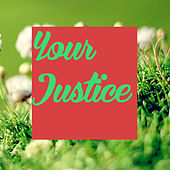 Your Justice by Various Artists