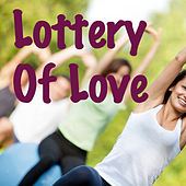 Lottery Of Love by Various Artists