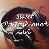 Sweet Old Fashioned Girl von Various Artists