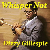 Whisper Not by Dizzy Gillespie