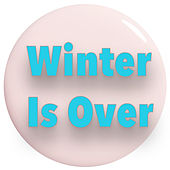 Winter Is Over de Various Artists