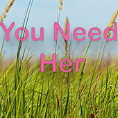 You Need Her de Various Artists
