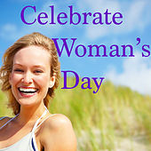 Celebrate Woman's Day de Various Artists