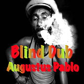Blind Dub by Augustus Pablo