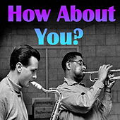 How About You? von Various Artists