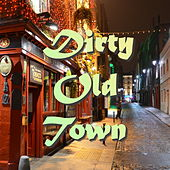 Dirty Old Town by Various Artists