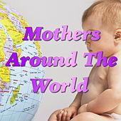 Mothers Around The World by Various Artists
