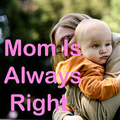 Mom Is Always Right di Various Artists