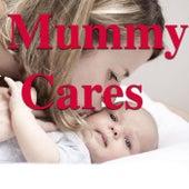 Mummy Cares von Various Artists
