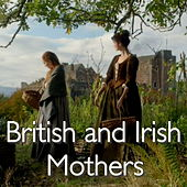 British and Irish Mothers by Various Artists