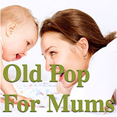 Old Pop For Mums de Various Artists