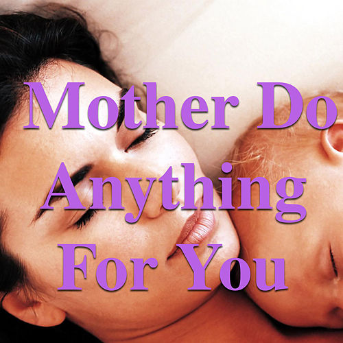 Mother Do Anything For You de Various Artists