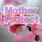 Mother Protect by Various Artists