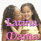 Latina Mama by Various Artists