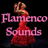 Flamenco Sounds by Various Artists