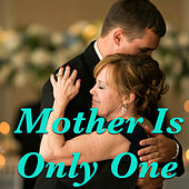 Mother Is Only One von Various Artists