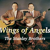 Wings Of Angels von The Stanley Brothers