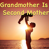 Grandmother Is Second Mother by Various Artists
