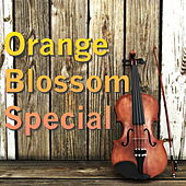 Orange Blossom Special by Various Artists
