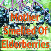 Mother Smelled Of Elderberries de Various Artists