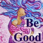 Be Good von Various Artists
