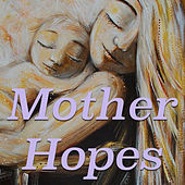 Mother Hopes by Various Artists