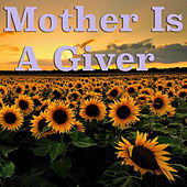 Mother Is A Giver de Various Artists