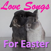 Love Songs For Easter by Various Artists