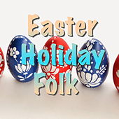 Easter Holiday Folk de Various Artists