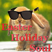 Easter Holiday Soul by Various Artists