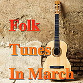 Folk Tunes In March by Various Artists