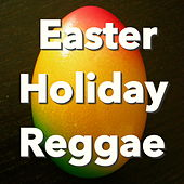 Easter Holiday Reggae by Various Artists