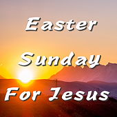 Easter Sunday For Jesus de Various Artists