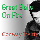 Great Balls On Fire de Conway Twitty