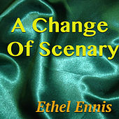 A Change Of Scenary de Ethel Ennis