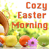 Cozy Easter Morning von Various Artists