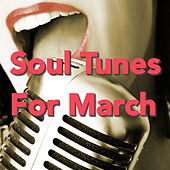 Soul Tunes For March von Various Artists