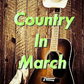 Country In March by Various Artists