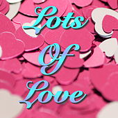 Lots Of Love by Various Artists