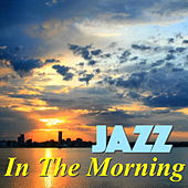 Jazz In The Morning by Various Artists