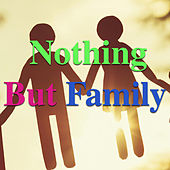 Nothing But Family de Various Artists