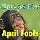 Songs For April Fools von Various Artists