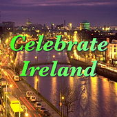 Celebrate Ireland by Various Artists