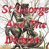 St George And The Dragon by Various Artists